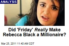 'Friday' Video: Is Rebecca Black Really a Millionaire?