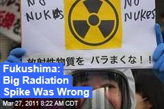 Japan Nuclear Crisis: Fukushima Dai-ichi Officials Say Massive Radiation Spike Was Erroneous