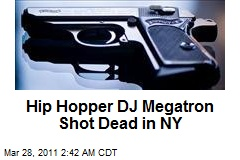 Hip Hopper DJ Megatron Shot Dead in NY