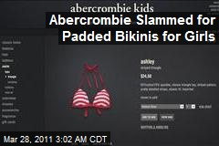 Abercrombie Slammed for Padded Bikinis for Girls