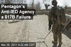 Pentagon's Anti-IED Agency a $17B Failure