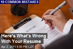 Here's What's Wrong With Your Resume
