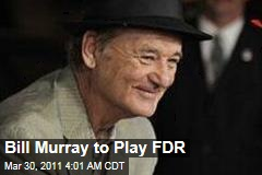 Bill Murray to Play FDR In Roger Mitchell's Hyde Park On the Hudson