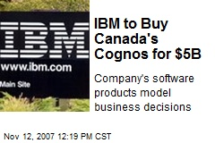IBM to Buy Canada's Cognos for $5B