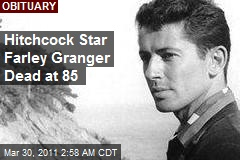 Hitchcock Star Farley Granger Dead at 85