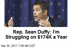 Rep. Sean Duffy: I'm Struggling on $174k a Year