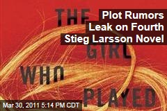 Stieg Larsson's 'Millennium Series': Fourth 'Girl With the Dragon Tattoo' Book's Plot Revealed