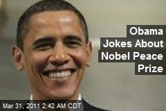 Obama Jokes About Nobel Peace Prize