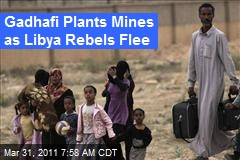 Mines Found as Libya Rebels Flee