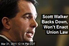 Walker Changes Tune, Won't Enact Union Law