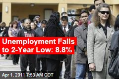 Unemployment Falls to 2-Year Low: 8.8%