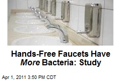 Hands-Free Faucets Have More Bacteria: Study