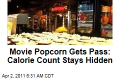 Movie Popcorn Exempted from FDA Calorie Counts