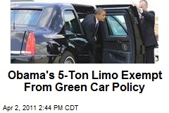 Obama's 5-Ton Limo Exempt From Green Car Policy