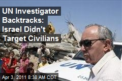 UN Investigator: Israel Didn't Target Gaza Civilians