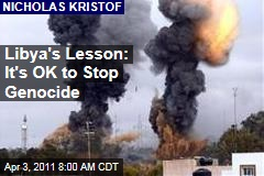 Nicholas Kristof: Libya Intervention Could Teach Us It's OK to Stop Genocide