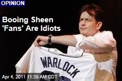 Charlie Sheen's Booing Fans Are Idiot: