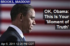 OK, Obama: This Is Your 'Moment of Truth'