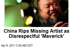 China Rips Missing Artist as 'Dissing Maverick'