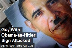 Guy With Obama-as-Hitler Sign Attacked