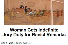 Woman Gets Indefinite Jury Duty for Racist Remarks