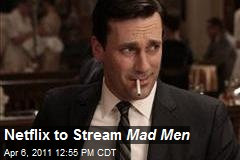 Netflix to Stream Mad Men