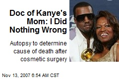 Doc of Kanye's Mom: I Did Nothing Wrong