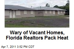 Wary of Vacant Homes, Florida Realtors Pack Heat