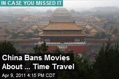 China Bans Time Travel Movies