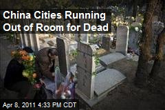 China Cities Running Out of Room for Dead
