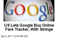 US Lets Google Buy Online Fare Tracker, With Strings
