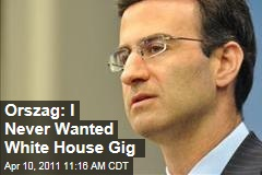 Peter Orszag: I Never Wanted White House Gig