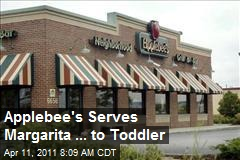 Applebee's Serves Margarita ... to Toddler