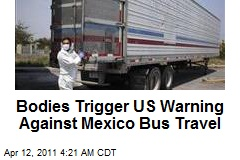 Bodies Trigger US Warning Against Mexico Bus Travel