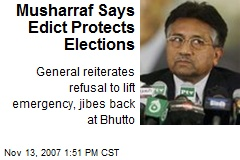 Musharraf Says Edict Protects Elections