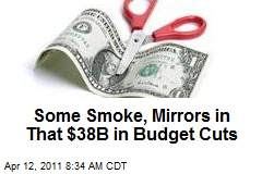 Some Smoke, Mirrors in That $38B in Budget Cuts