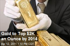 Gold to Top $2K an Ounce by 2014