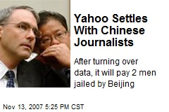Yahoo Settles With Chinese Journalists