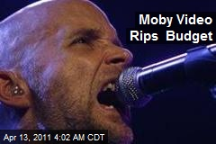 Moby Video Rips Budget