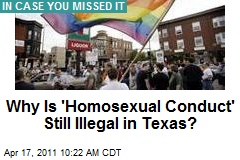 Why Is 'Homosexual Conduct' Still Illegal in Texas?