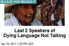 Last 2 Speakers of Dying Language Not Talking
