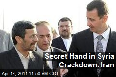 Secret Hand in Syria Crackdown: Iran