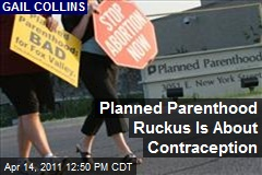 Planned Parenthood Ruckus Is About Contraception