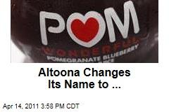 Altoona, Pennsylvania, Sells City Naming Rights to Filmmaker Morgan Spurlock and POM Wonderful for Advertising Documentary