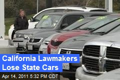California Lawmakers Lose State Cars