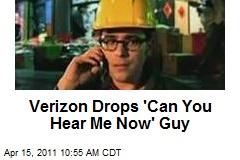 Verizon Drops 'Can You Hear Me Now' Guy