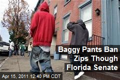 Baggy Pants Ban Zips Though Florida Senate