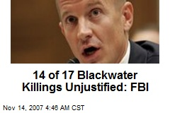 14 of 17 Blackwater Killings Unjustified: FBI