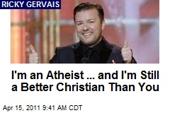 I'm an Atheist ... and I'm Still a Better Christian Than You