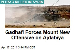 In Libya, Moammar Gadhafi's Forces Mount New Offensive on Ajdabiya; Meanwhile, 3 Killed in Syria